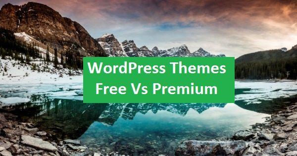 WordPress Themes : Free Vs Premium